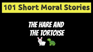The Hare and The Tortoise - Short Moral Stories