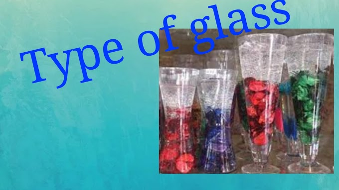 What is Type of glass and their use ? - sarkariresulter