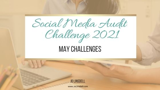 The Social Media Audit Challenge 2021: May Challenges