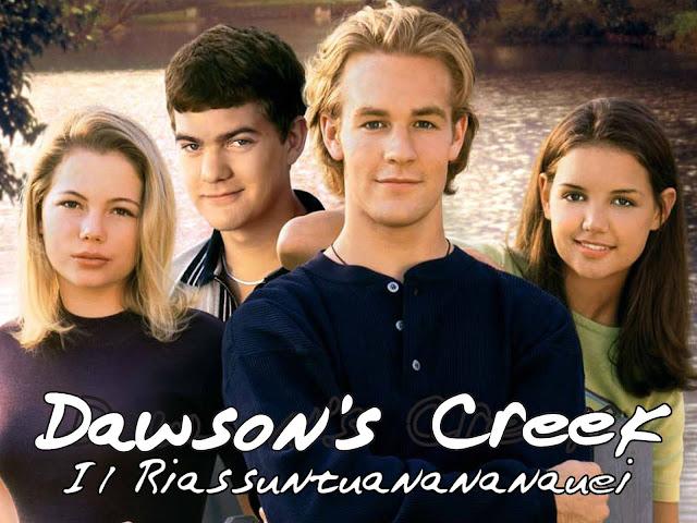 Dawson's Creek Riassuntone Prima Puntata Antro DocManhattan