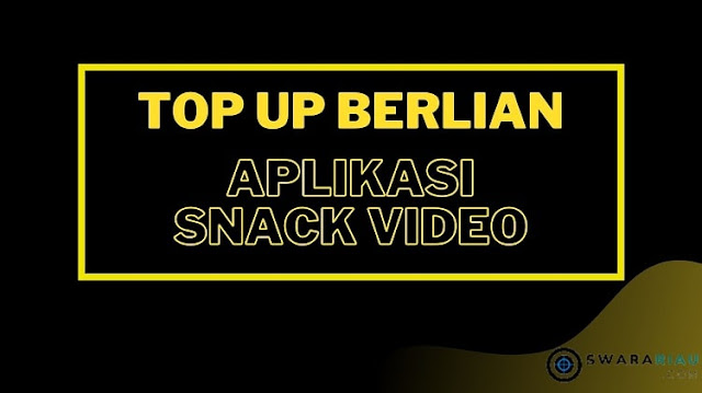 Cara Top Up Berlian di Snack Video