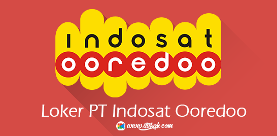 Lowongan Kerja PT Indosat Ooredoo Terbaru 2016