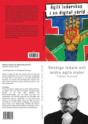 Agilt Ledarskap i en digital värld, Tobias Strandh 2019, Smidiga ledare och andra agila myter, 2020