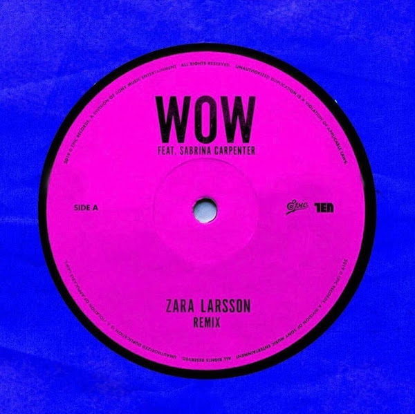 ZARA LARSSON, SABRINA CARPENTER - Wow (Remix)