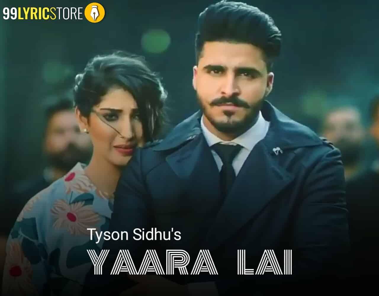 Yaara Lai Punjabi Song Sung by Tyson Sidhu