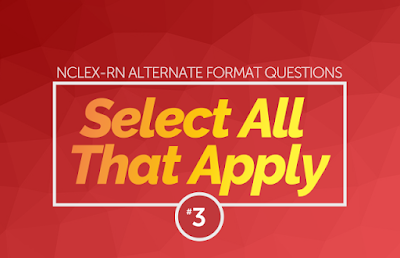 http://www.nclexrnlab.com/2016/09/nclex-select-all-that-apply-practice_91.html