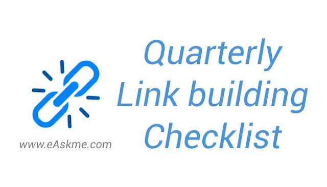 Quarterly Link building Checklist: Link Building Checklist to Earn High Quality Backlinks Naturally: eAskme