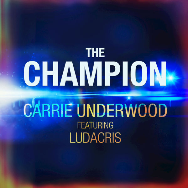 Carrie Underwood – The Champion (feat. Ludacris) – Single [iTunes Plus AAC M4A]