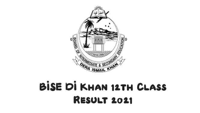 BISE DI Khan 12th Class Result 2021