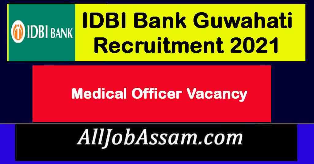 IDBI Bank Guwahati Recruitment 2021