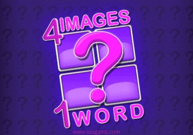 4 Images 1 Word , ioogames