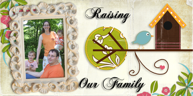 Raising Our Family