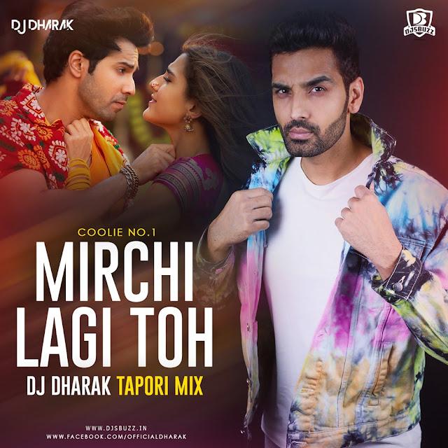 Mirchi Lagi Toh ( Tapori Mix ) – DJ Dharak