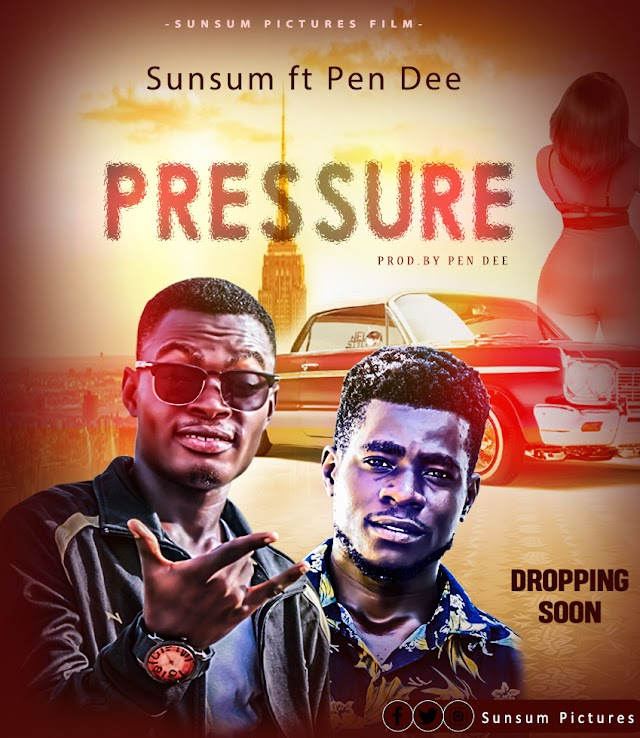 Sunsum Pictures - Pressure(Feat. Pen Dee) (Prod. By Pendee)