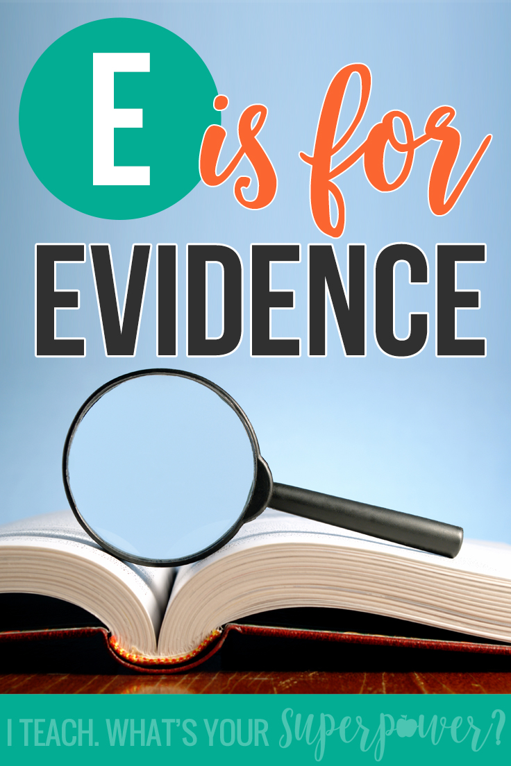 E is for evidence-a simple way to get kids to practice providing text evidence in reading.