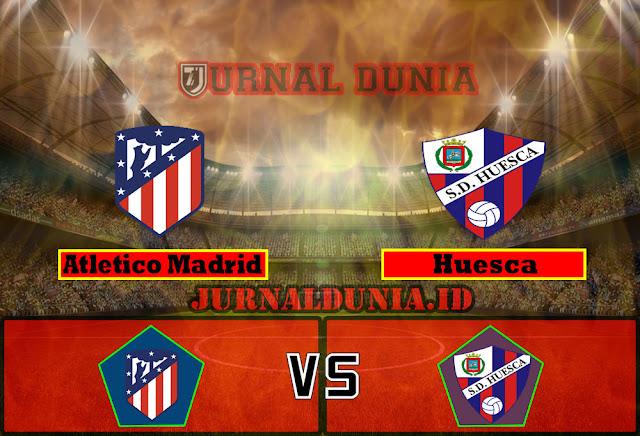Prediksi Atletico Madrid vs Huesca , Jumat 23 April 2021 Pukul 00.00 WIB