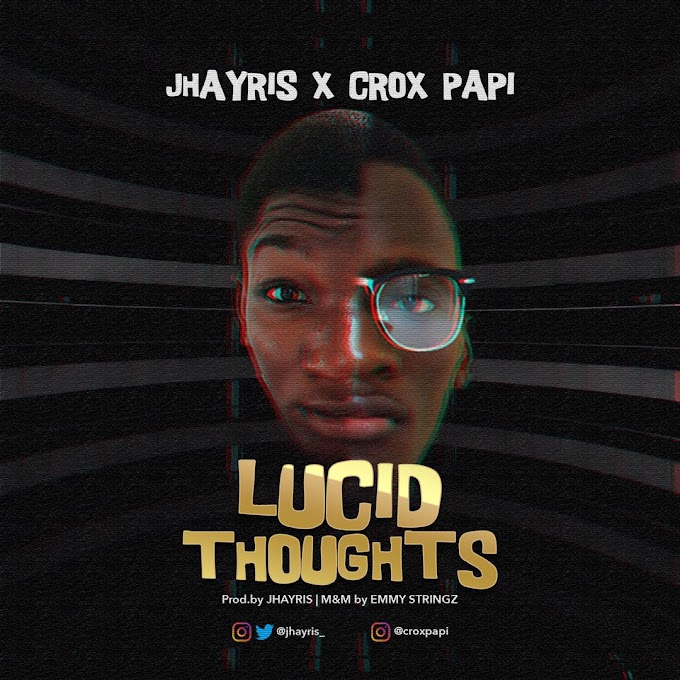 JhayRis x Crox Papi – Lucid Thoughts