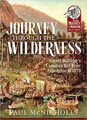 Journey Through the Wilderness: Garnet Wolseley's Canadian Red River Expedition of 1870