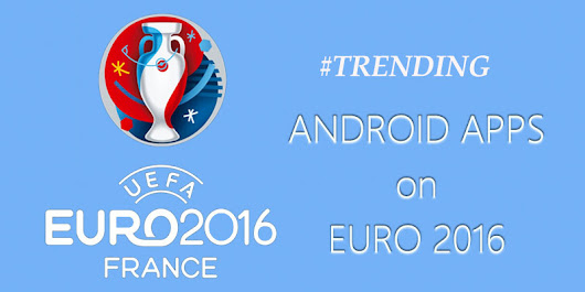Top 10 Best Android Apps Trending in UEFA EURO 2016         |          Spicy Tech Tips