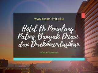Daftar Hotel Di Pemalang Paling Banyak Dicari dan Direkomendasikan