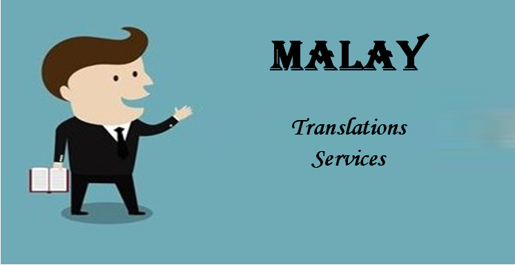 Professional Malay Translation Services at Affordable Rates | Best Malay Translation Agency 2021