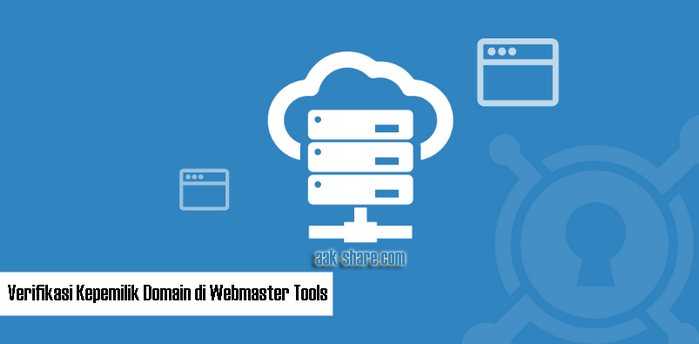 Cara Verifikasi Kepemilik Domain di Webmaster Tools Tahun 2019