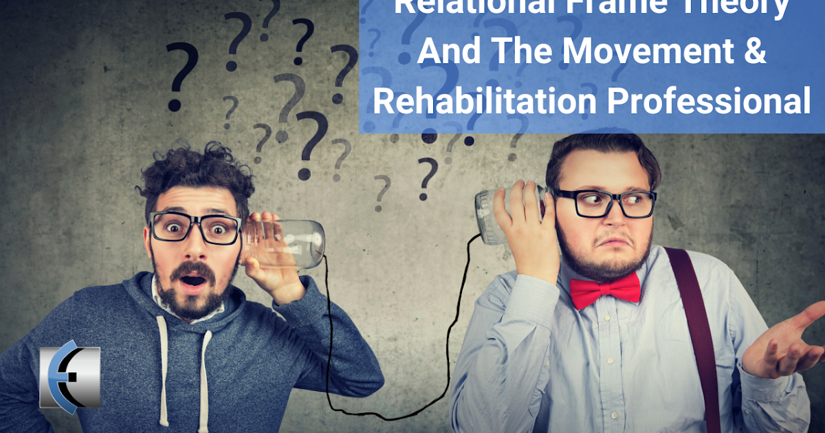 Photo of Theory of the relational and professional framework of movement and rehabilitation | Modern Manual Therapy Blog