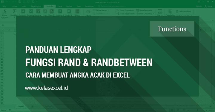 Fungsi Rumus Rand dan Randbetween untuk membuat angka acak di excel