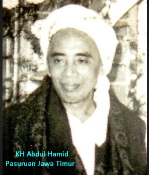 # KH Abdul Hamid  Waliyullahnya Kota Pasuruan Jawa Timur