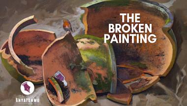 Sunday Musing || The Broken Painting