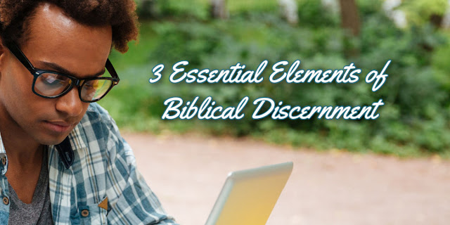 More than ever before we need Discernment. Why? This devotion explains.