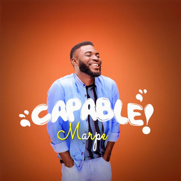 Marpe - Capable Lyrics & Mp3 Download