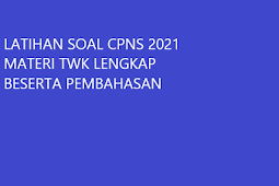 Latihan Soal CPNS 2021 Materi TWK Sejarah Indonesia Lengkap dengan Pembahasannya