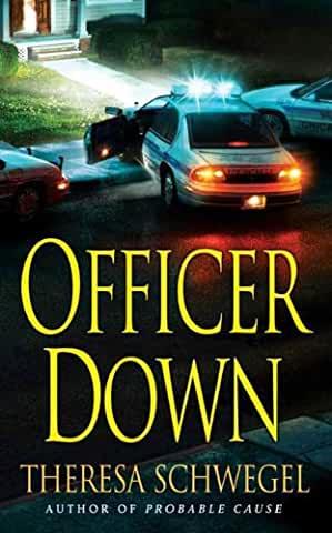 Officer Down by Theresa Schwegel