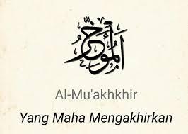 Berdoa Dengan Asmaul Husna al Muakhakhir