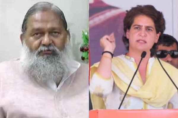 haryana-home-minister-anil-vij-strong-reply-priyanka-vadra-gandhi