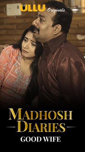 Madhosh Diaries ( Good Wife ) (2021) Hindi Complete WEB Series 720p x264 | 720p HEVC