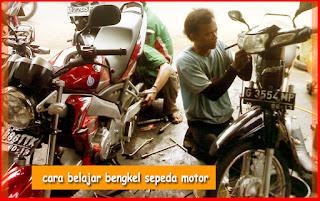 Cara Cepat Belajar Bengkel Sepeda Motor