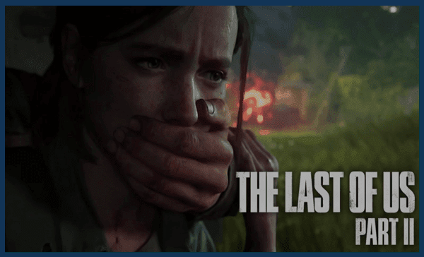 لعبة The Last Of Us تتأجل إلى مايو 2020