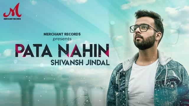 पता नहीं Pata Nahin Lyrics In Hindi - Shivansh Jindal