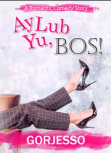 Novel Ay Lub Yu, BOS! Karya Gorjesso Full Episode