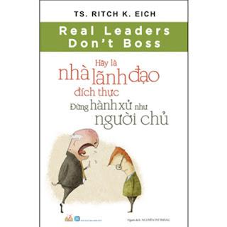 Hãy Là Nhà Lãnh Đạo Đích Thực, Đừng Hành Xử Như Người Chủ ebook PDF-EPUB-AWZ3-PRC-MOBI