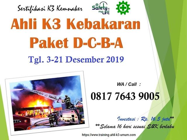 Ahli K3 Kebakaran Paket DCBA tgl. 3-21 Desember 2019 di Jakarta