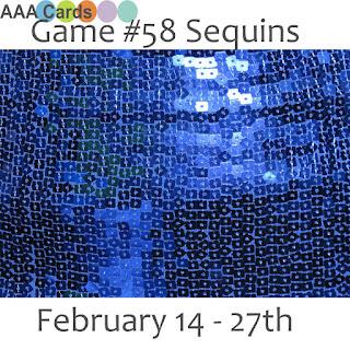 http://aaacards.blogspot.com/2016/02/game-58-sequins-challenge.html