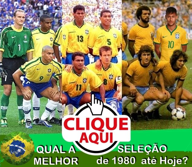 QUAL A MELHOR, E A PIOR SELEÇÃO BRASILEIRA DE 1980 ATÉ HOJE?