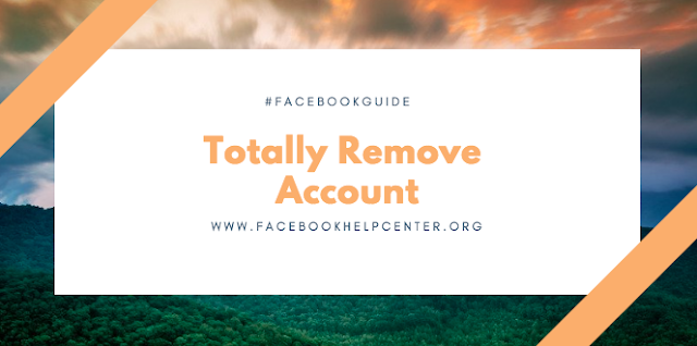 How to totally remove Facebook account