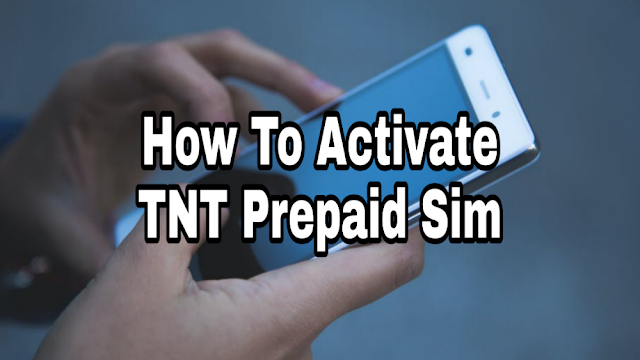 Easiest Way To Activate New TNT Prepaid SIM Card