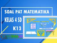 Soal PAT Matematika Kelas 4 SD Kurikulum 2013