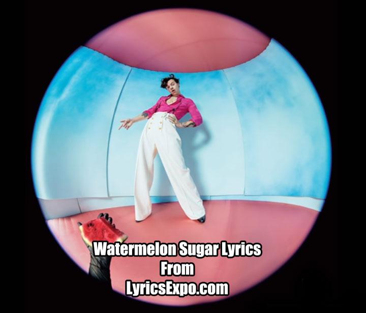 Watermelon Sugar Lyrics - Harry Styles