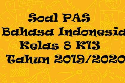 Soal PAS Bahasa Indonesia Kelas 8 K13 Tahun 2019/2020